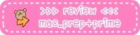 >>>REVIEW<<< ...MAC... PREP + PRIME